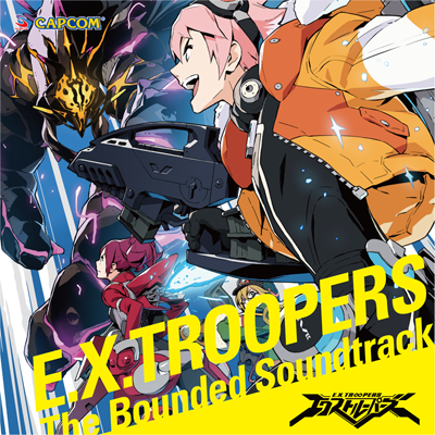 E.X.TROOPERS The Bounded Soundtrack