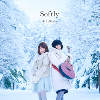 "Softly ""キミがいい"""